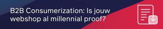 B2B Consumerization_ Is jouw webshop al millennial proof_ CTA