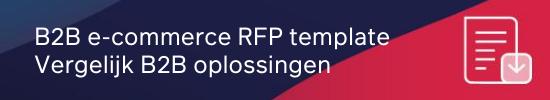 B2B e-commerce RFP template Vergelijk B2B oplossingen CTA