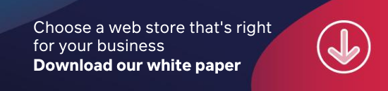 How to choose the right web store for your business white paper
