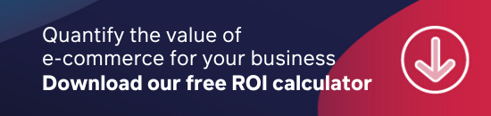 Quantify the value of e-commerce for your business with out free ROI calculator mini CTA