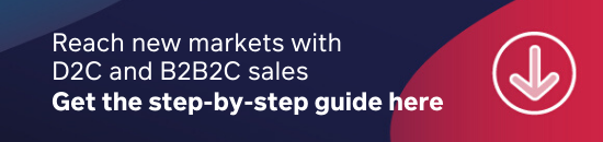 Download the step-by-step guide on how to reach new markets with D2C and B2B2C sales