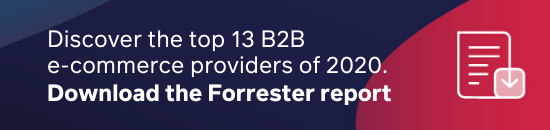 Discover the top 13 B2B e-commerce providers by downloading The Forrester Wave™ 2020 report
