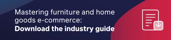 Download the industry guide to master furniture and home goods e-commerce