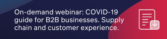 On-demand webinar: COVID-19 guide for B2B businesses. Supply chain and customer experience. Mini cta